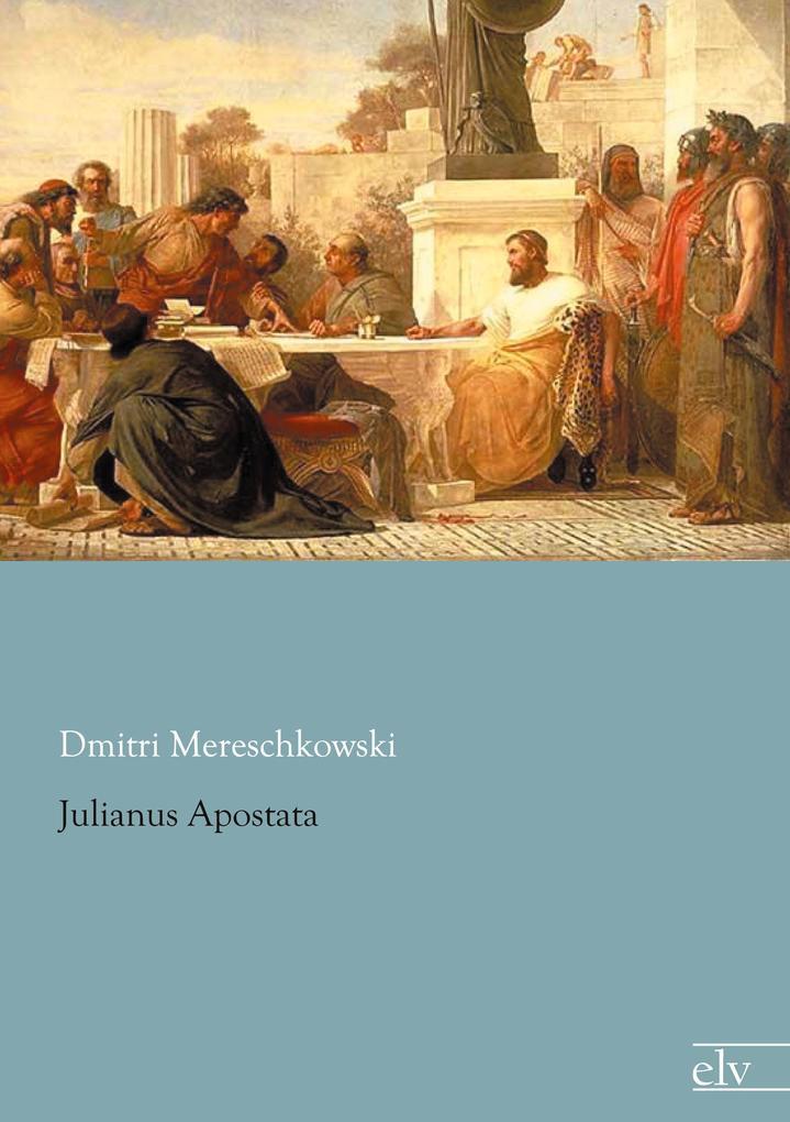 Julianus Apostata als Buch von Dmitri Mereschkowski