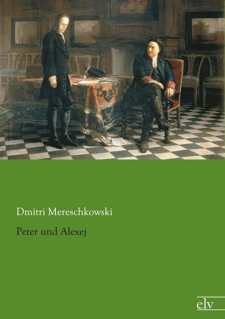 Peter und Alexej als Taschenbuch von Dmitri Mereschkowski