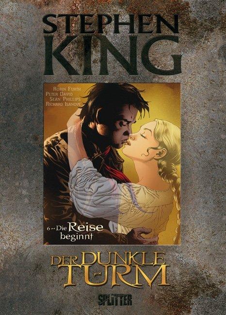 Der Dunkle Turm 06. Die Reise beginnt als Buch von Stephen King, Robin Furth, Peter David, Sean Phillips, Richard Isanov