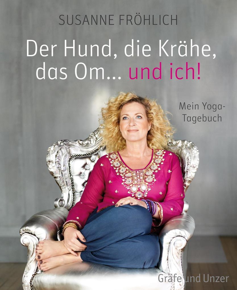 Der Hund, die Krähe, das Om... und ich! als eBook von Susanne Fröhlich