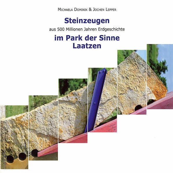 Steinzeugen aus 500 Millionen Jahren Erdgeschichte im Park der Sinne Laatzen als Buch von Michaela Dominik, Jochen Leppe