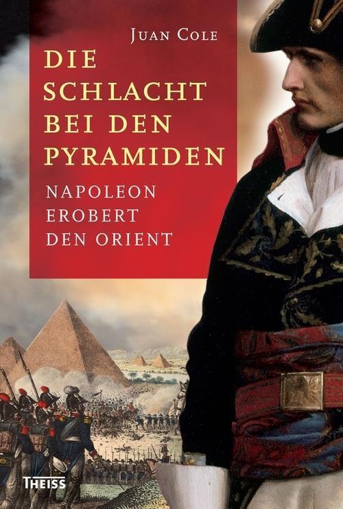 Die Schlacht bei den Pyramiden als eBook von Juan Cole