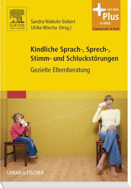 Kindliche Sprach-, Sprech-, Stimm- und Schluckstörungen als Buch von