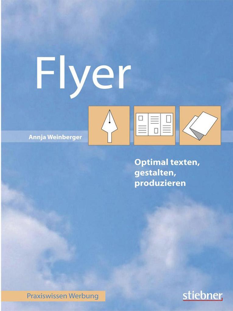 Flyer optimal texten, gestalten, produzieren als eBook von Annja Weinberger
