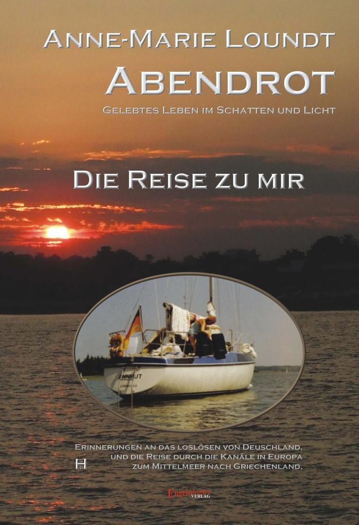 Abendrot (1) Die Reise zu mir: Erinnerungen als eBook von Anne-Marie Loundt