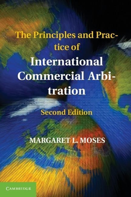The Principles and Practice of International Commercial Arbitration als Buch von Margaret L. Moses