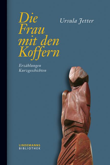 Die Frau mit den Koffern als Buch von Ursula Jetter