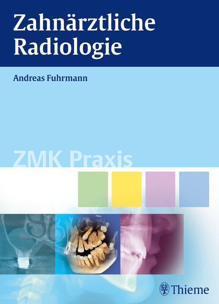 Zahnärztliche Radiologie als Buch von Andreas Fuhrmann