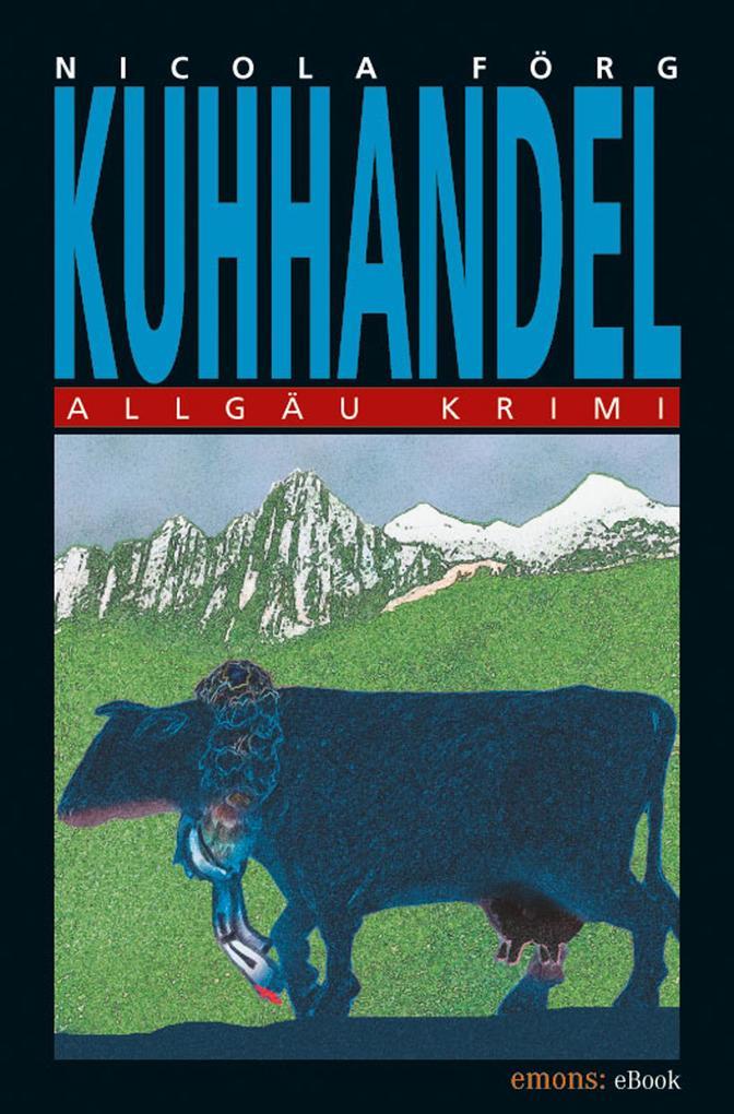Kuhhandel als eBook von Nicola Förg