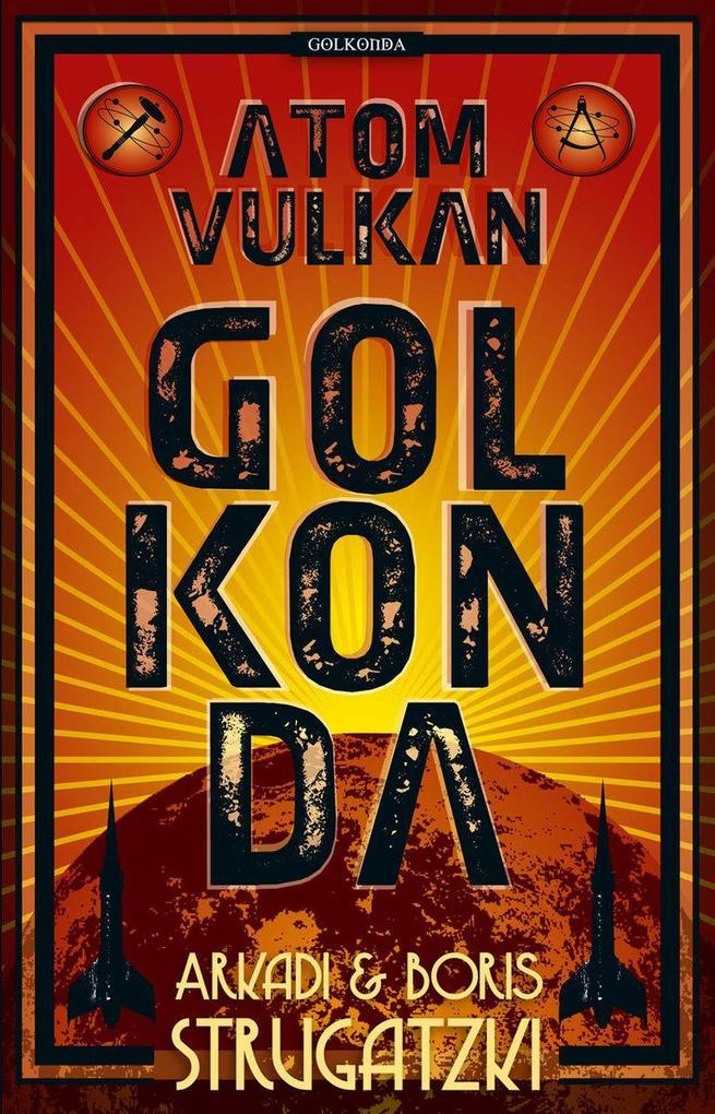 Atomvulkan Golkonda als eBook von Arkadi Strugatzki, Boris Strugatzki