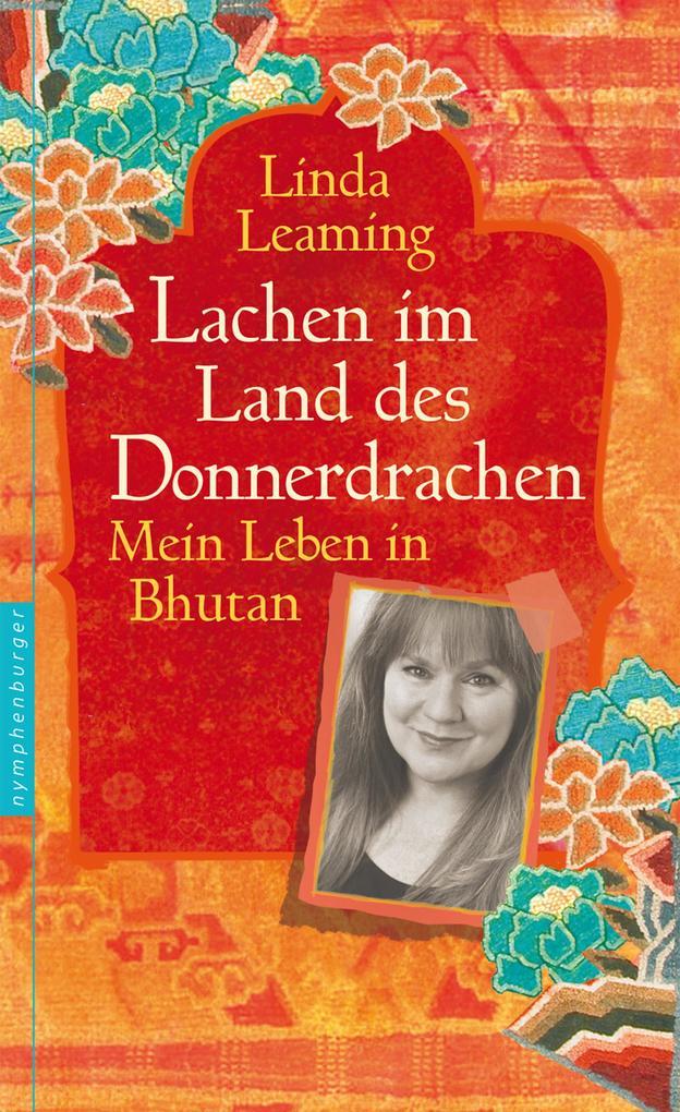 Lachen im Land des Donnerdrachens als eBook von Linda Leaming