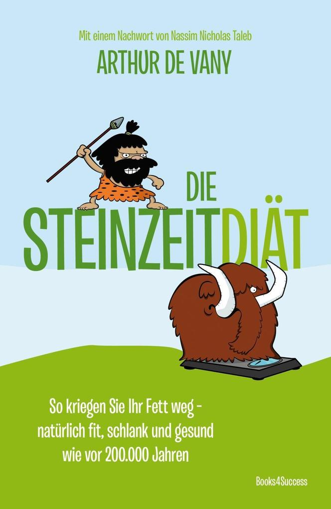 Die Steinzeit-Diät als eBook von Arthur De Vany
