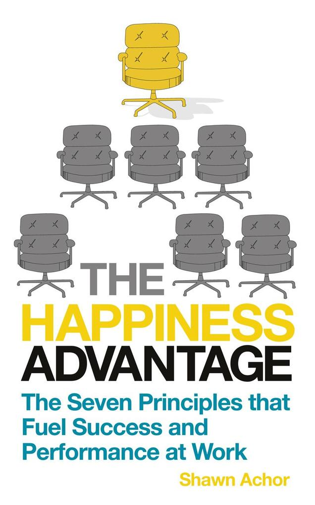 The Happiness Advantage als eBook von Shawn Achor