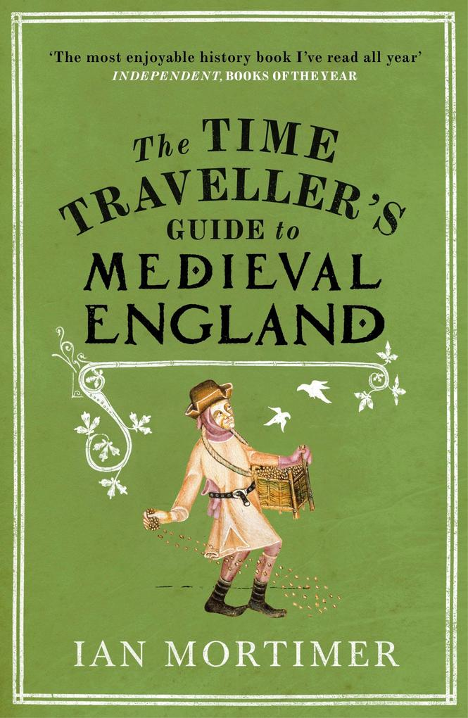 The Time Traveller's Guide to Medieval England als eBook von Ian Mortimer
