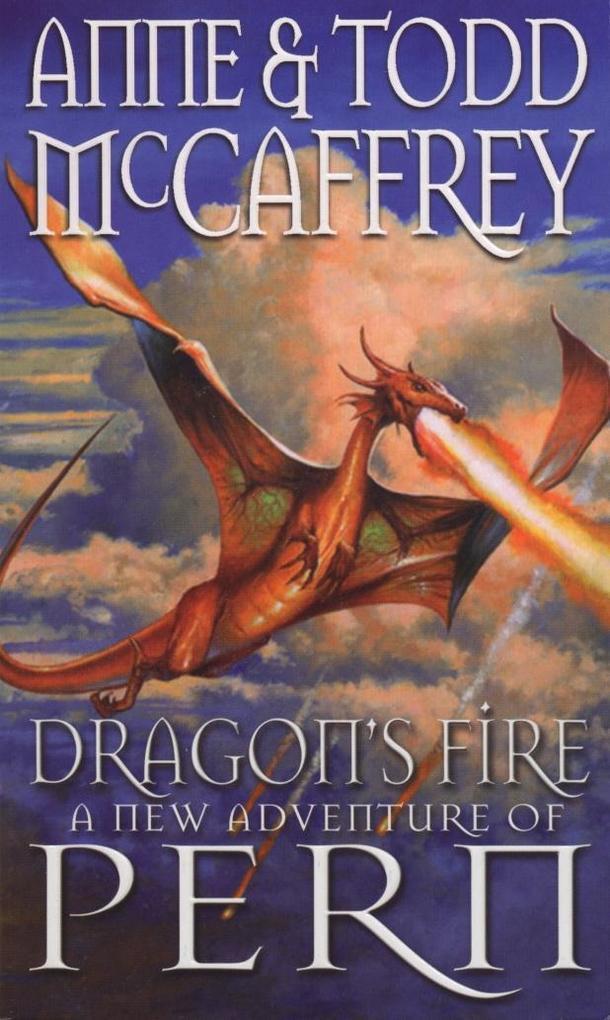 Dragon's Fire als eBook von Anne McCaffrey, Todd McCaffrey