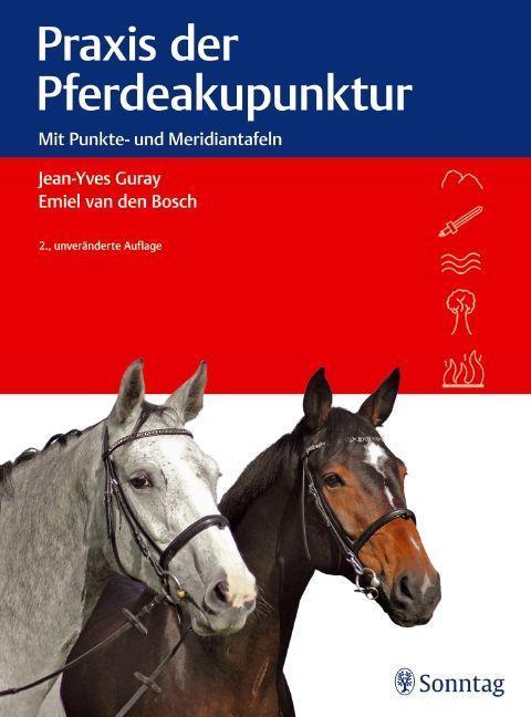Praxis der Pferdeakupunktur als Buch von Jean-Yves Guray, Emiel van den Bosch