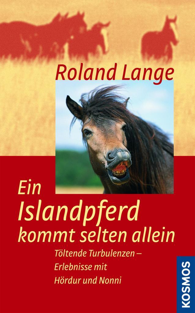 Ein Islandpferd kommt selten allein als eBook von Roland Lange