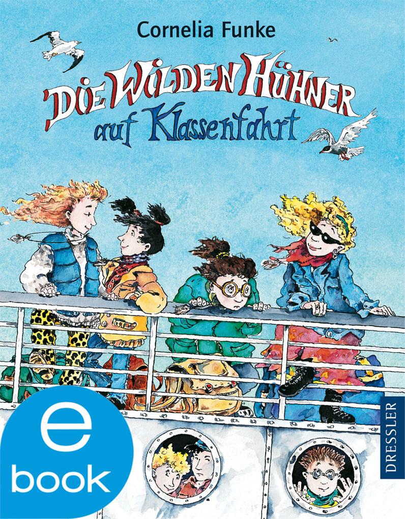 Die Wilden Hühner auf Klassenfahrt als eBook von Cornelia Funke
