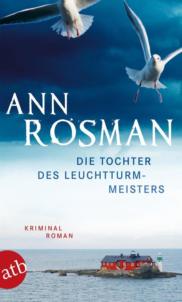 Die Tochter des Leuchtturmmeisters als eBook von Ann Rosman