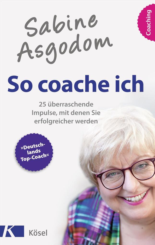 Sabine Asgodom - So coache ich als eBook von Sabine Asgodom