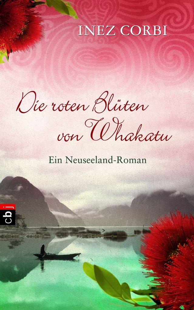 Die roten Blüten von Whakatu als eBook von Inez Corbi