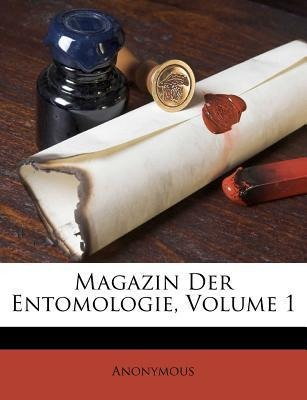 Magazin Der Entomologie, Volume 1 als Taschenbu...