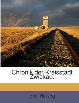 Chronik Der Kreisstadt Zwickau: Topographie Und...