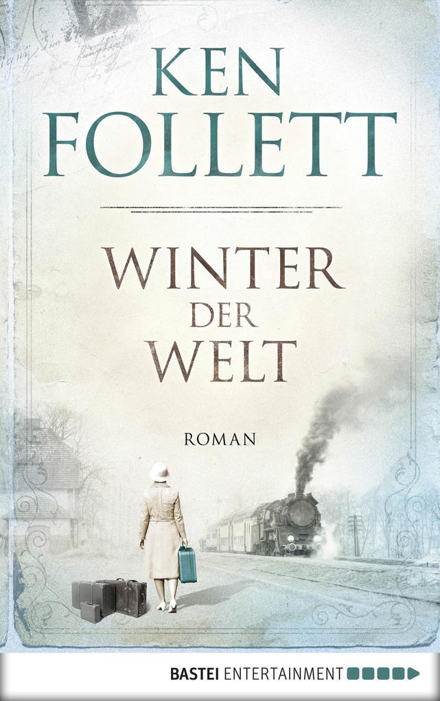 Winter der Welt als eBook von Ken Follett