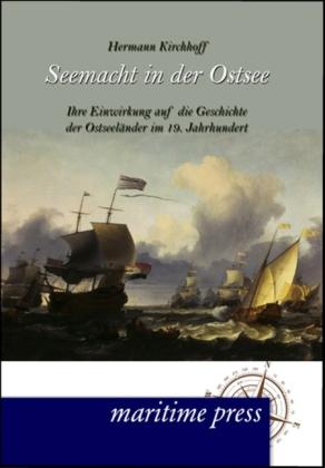 Seemacht in der Ostsee als Buch von Hermann Kirchhoff