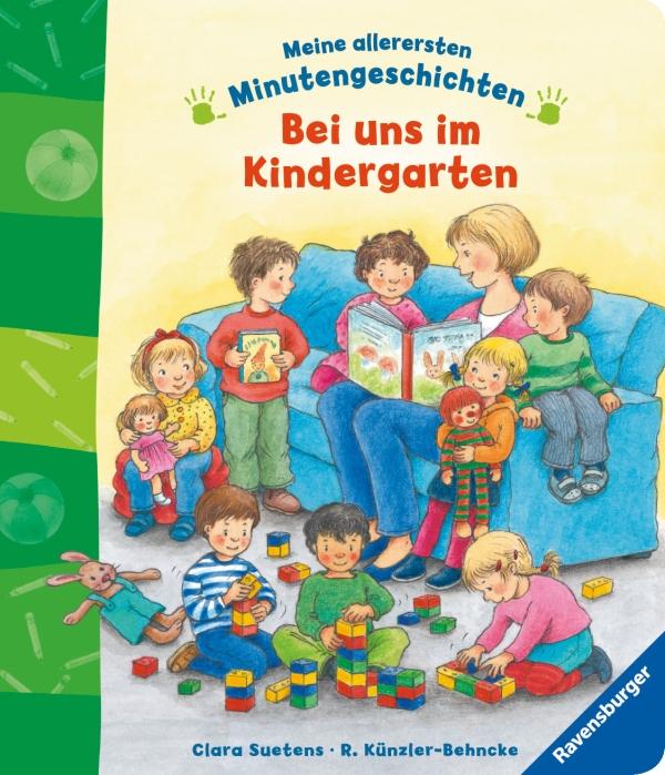 Meine allerersten Minutengeschichten: Bei uns im Kindergarten als Buch von Rosemarie Künzler-Behncke