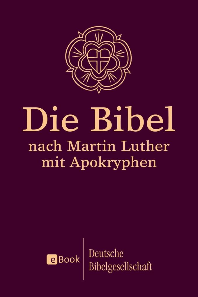 Die Bibel nach Martin Luther als eBook von
