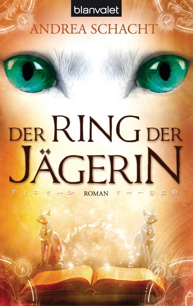 Der Ring der Jägerin als eBook von Andrea Schacht