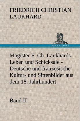 Magister F. Ch. Laukhards Leben und Schicksale - Band II als Buch von Friedrich Christian Laukhard