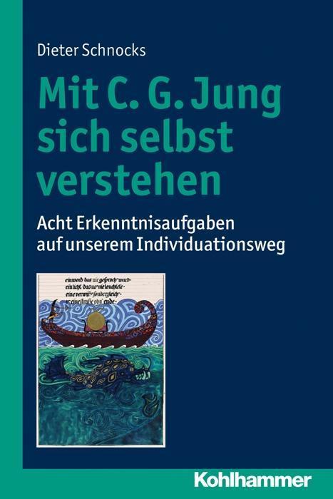Mit C. G. Jung sich selbst verstehen als Buch von Dieter Schnocks