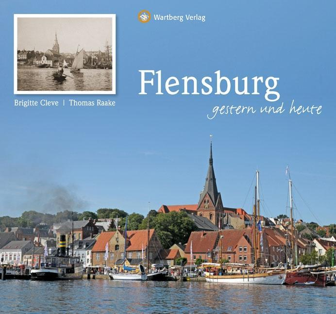 Flensburg - gestern und heute als Buch von Brig...