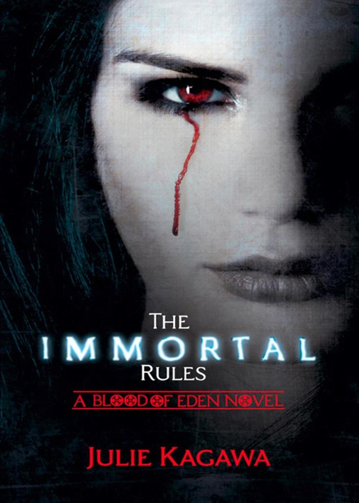 The Immortal Rules (Blood of Eden, Book 1) als eBook von Julie Kagawa