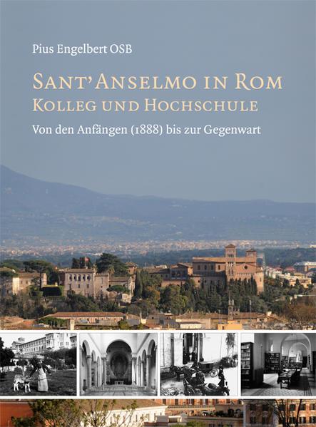 Sant' Anselmo in Rom - Kolleg und Hochschule als Buch von Pius Engelbert