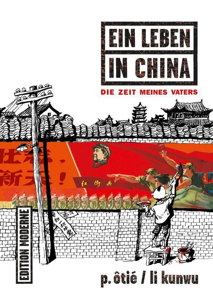 Ein Leben in China 01 als Buch von Philippe Otié, Li Kunwu
