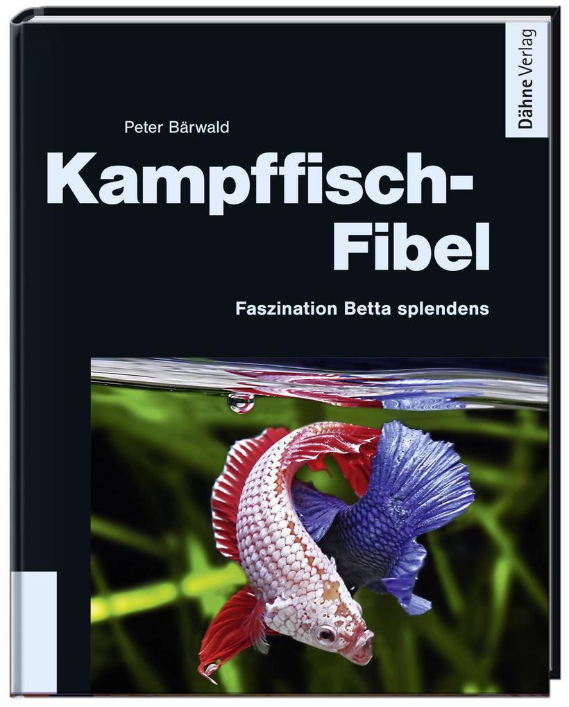 Kampffisch-Fibel als Buch von Peter Bärwald