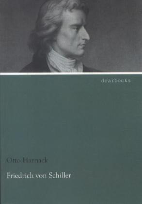 Friedrich von Schiller als Buch von Otto Harnack