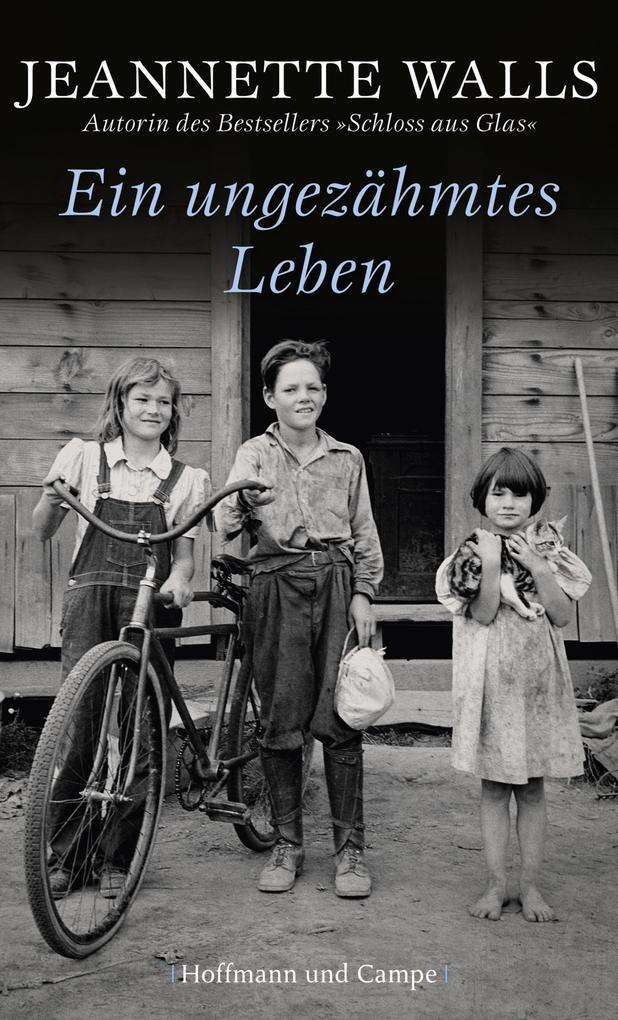 Ein ungezähmtes Leben als eBook von Jeannette Walls