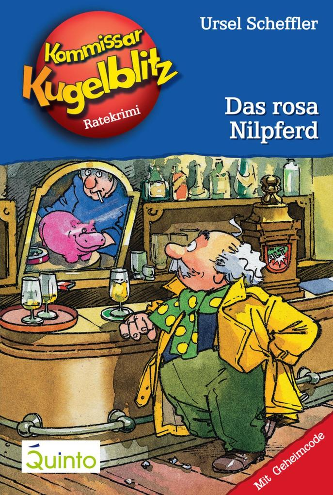 Kommissar Kugelblitz 08. Das rosa Nilpferd als eBook von Ursel Scheffler