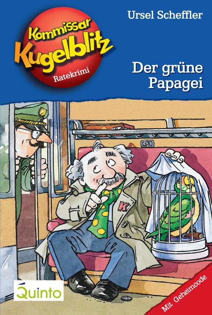 Kommissar Kugelblitz 04. Der grüne Papagei als eBook von Ursel Scheffler