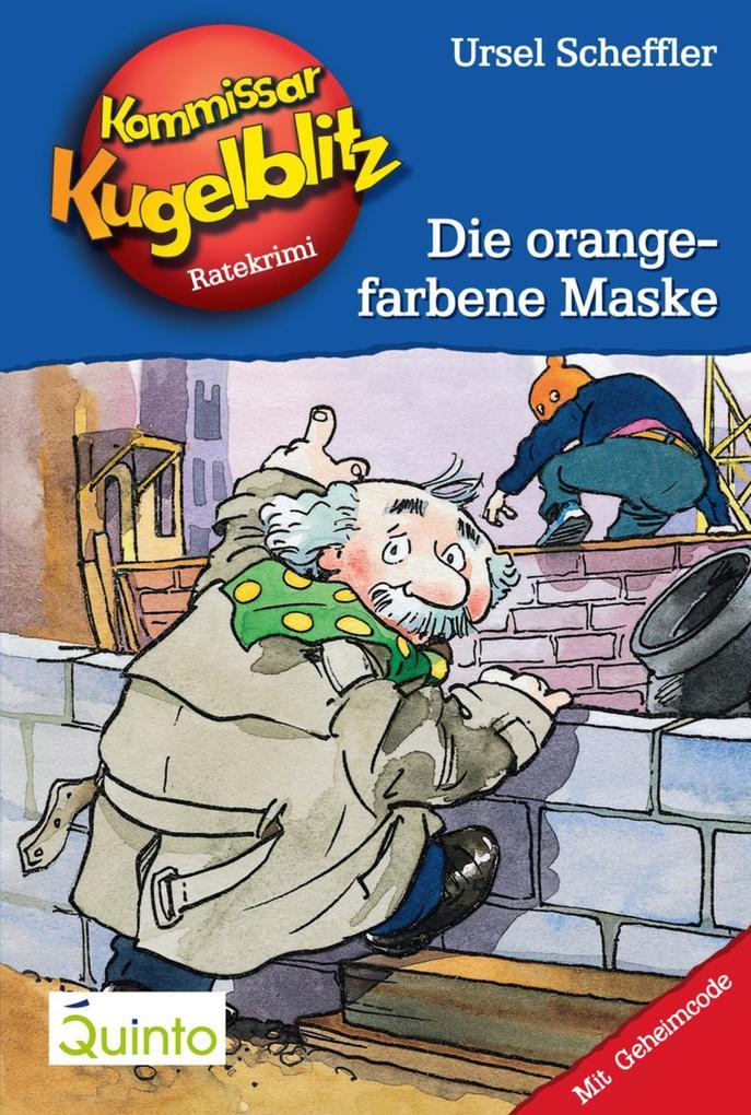 Kommissar Kugelblitz 02. Die orangefarbene Maske als eBook von Ursel Scheffler