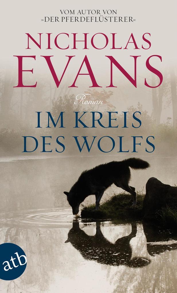 Im Kreis des Wolfs als eBook von Nicholas Evans