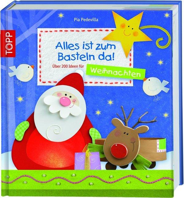 Alles ist zum Basteln da - Weihnachten als Buch von Pia Pedevilla