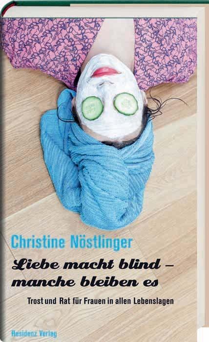 Liebe macht blind - manche bleiben es als Buch von Christine Nöstlinger