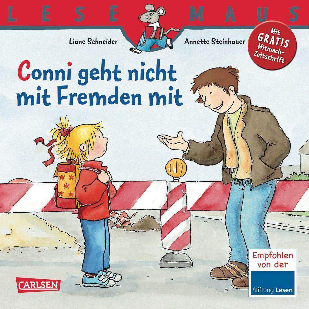 Conni geht nicht mit Fremden mit als Buch von Liane Schneider
