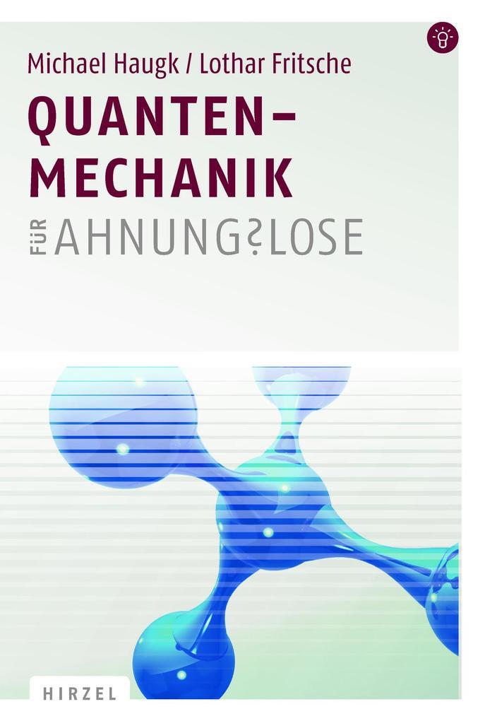 Quantenmechanik für Ahnungslose als Buch von Michael Haugk, Lothar Fritsche