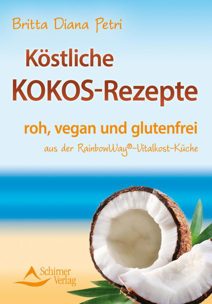 Köstliche Kokos-Rezepte als Buch von Britta Diana Petri